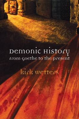 Demonic History: From Goethe to the Present (Paperback)