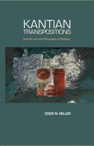 Kantian Transpositions: Derrida and the Philosophy of Religion (Hardback)