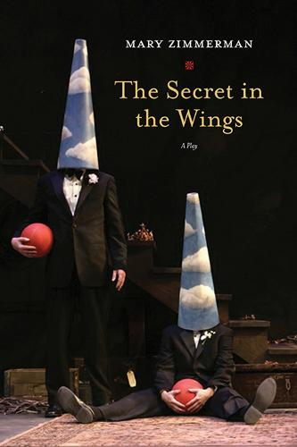 The Secret in the Wings: A Play (Paperback)