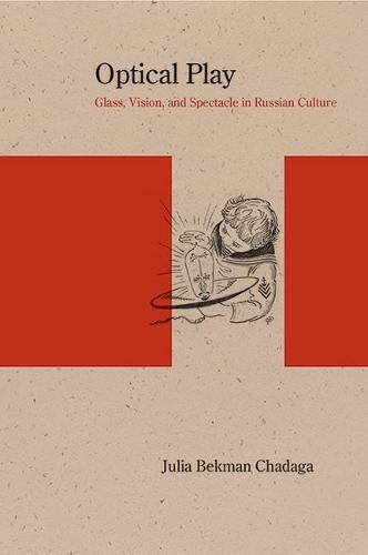 Optical Play: Glass, Vision, and Spectacle in Russian Culture - Studies in Russian Literature and Theory (Hardback)