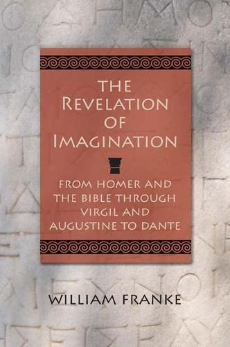 Revelation of Imagination: From Homer and the Bible Through Virgil and Augustine (Hardback)
