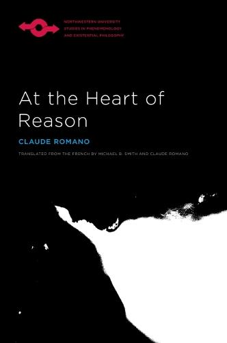 At the Heart of Reason - Studies in Phenomenology and Existential Philosophy (Paperback)