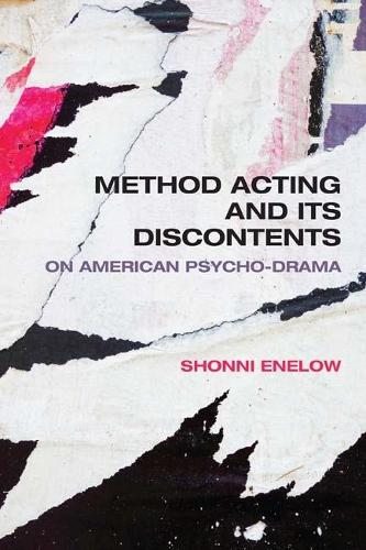 Method Acting and Its Discontents: On American Psycho-Drama (Hardback)