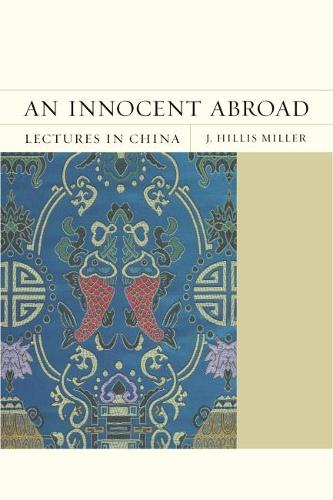 An Innocent Abroad: Lectures in China - FlashPoints (Paperback)