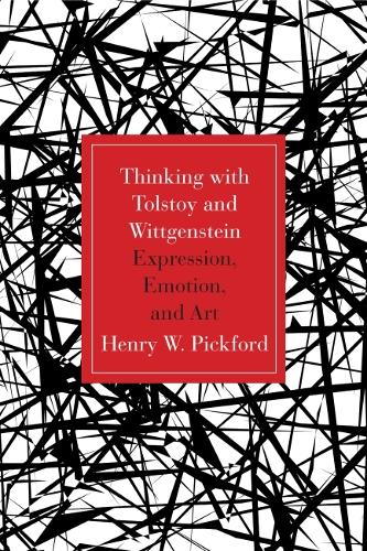 Thinking With Tolstoy and Wittgenstein: Expression, Emotion, and Art (Paperback)