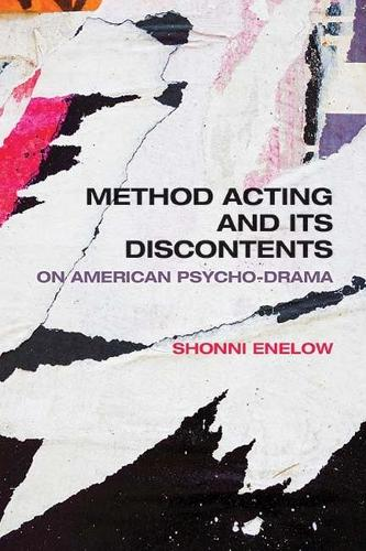 Method Acting and Its Discontents: On American Psycho-Drama (Paperback)