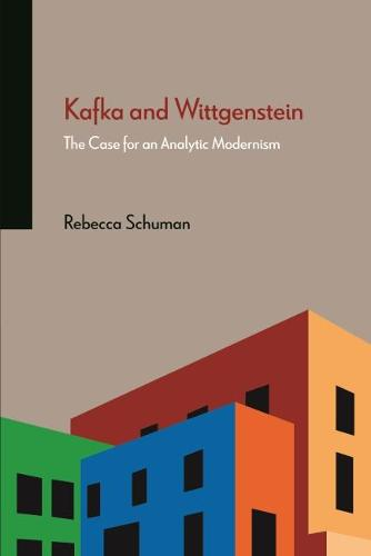 Kafka and Wittgenstein: The Case for an Analytic Modernism (Paperback)