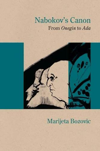 Nabokov's Canon: From Onegin to Ada - Studies in Russian Literature and Theory (Hardback)