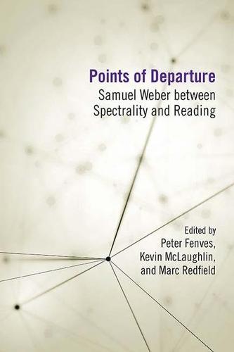 Points of Departure: Samuel Weber between Spectrality and Reading (Hardback)