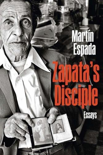 Zapata's Disciple: Essays - Curbstone (Paperback)