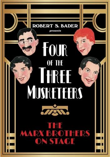 Four of the Three Musketeers: The Marx Brothers on Stage (Hardback)
