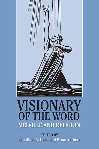 Visionary of the Word: Melville and Religion (Paperback)