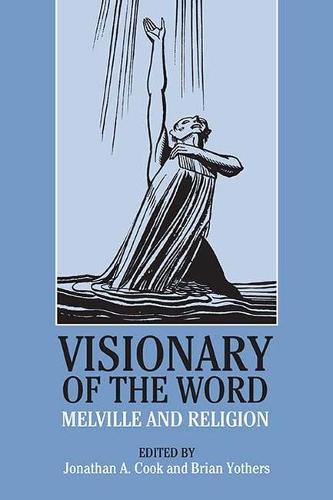 Visionary of the Word: Melville and Religion (Hardback)