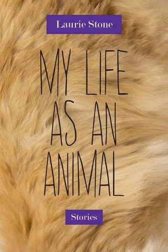My Life as an Animal: Stories - Triquarterly Books (Paperback)
