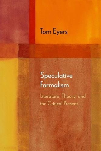 Speculative Formalism: Literature, Theory, and the Critical Present - Diaeresis (Hardback)