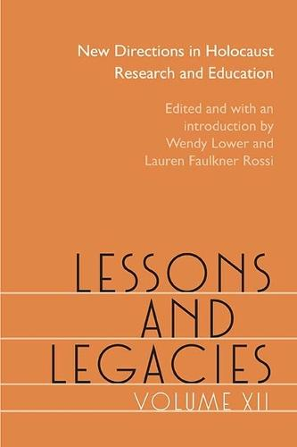 Lessons and Legacies XII: New Directions in Holocaust Research and Education - Lessons & Legacies (Paperback)