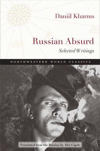 Russian Absurd: Selected Writings - Northwestern World Classics (Paperback)