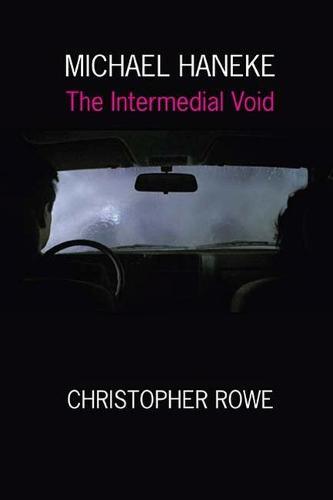 Michael Haneke: The Intermedial Void (Hardback)