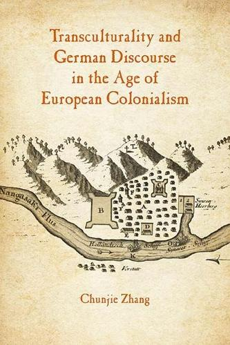 Transculturality and German Discourse in the Age of European Colonialism (Hardback)