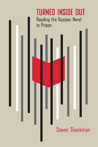 Turned Inside Out: Reading the Russian Novel in Prison (Hardback)