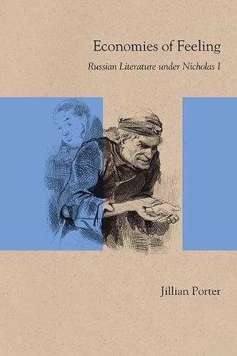 Economies of Feeling: Russian Literature under Nicholas I (Hardback)
