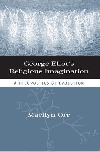 George Eliot's Religious Imagination: A Theopoetical Evolution (Hardback)