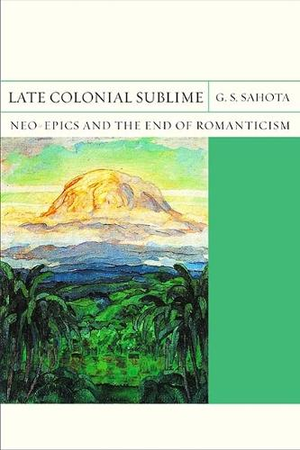 Late Colonial Sublime: Neo-Epics and the End of Romanticism - FlashPoints (Paperback)