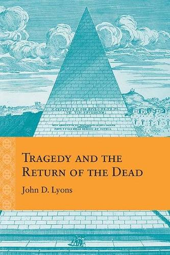 Tragedy and the Return of the Dead - Rethinking the Early Modern (Hardback)