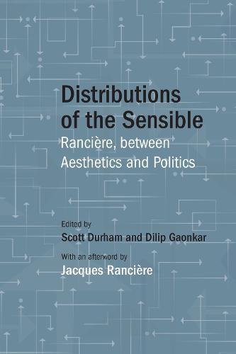 Distributions of the Sensible: Ranciere, between Aesthetics and Politics (Hardback)