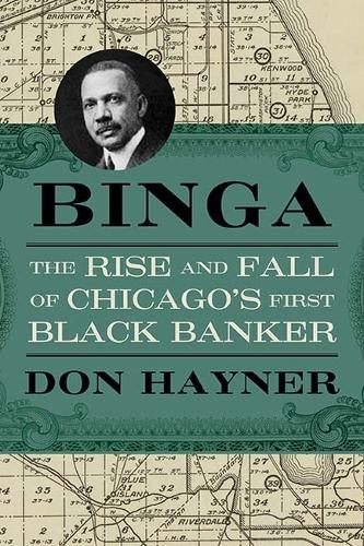 Binga: The Rise and Fall of Chicago's First Black Banker - Second to None: Chicago Stories (Paperback)