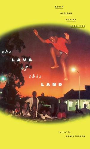 The Lava of This Land: South African Poetry, 1960-96 (Paperback)