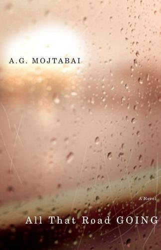 All That Road Going: A Novel (Hardback)