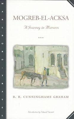 Mogreb-El-Acksa: A Journey in Morocco - Marlboro travel (Paperback)