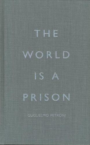 The World is a Prison (Hardback)
