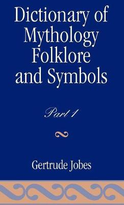 Dictionary of Mythology, Folklore and Symbols (Hardback)