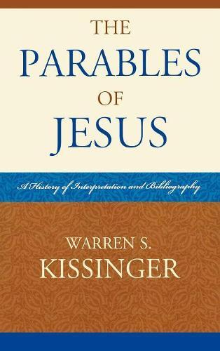 The Parables of Jesus: A History of Interpretation and Bibliography - ATLA Bibliography Series 4 (Hardback)