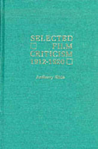 Selected Film Criticism: 1912-1920 (Hardback)