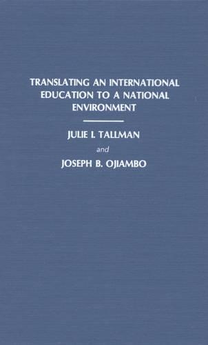 Translating an International Education to a National Environment: Papers Presented at the International Doctoral Student Conference Sponsored by the Doctoral Guild at the University of Pittsburgh School of Library and Information Science, September 23-25, 1988 (Hardback)