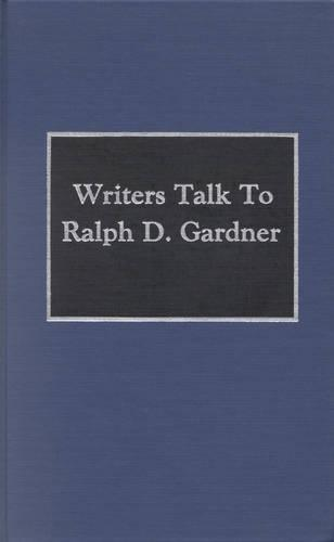 Writers Talk to Ralph Gardner (Hardback)