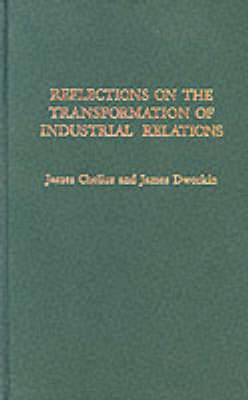 Reflections on the Transformation of Industrial Relations - Institute of Management and Labor Relations Series 1 (Hardback)