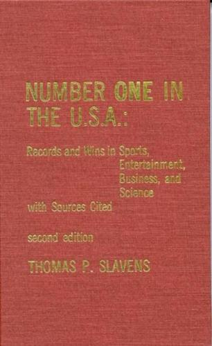 Number One in the U.S.A.: Records and Wins in Sports, Entertainment, Business, and Science with Sources Cited (Hardback)