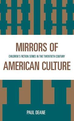 Mirrors of American Culture: Children's Fiction Series in the Twentieth Century (Hardback)