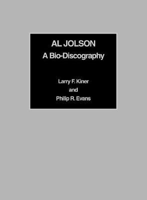 Al Jolson: A Bio-Discography (Hardback)