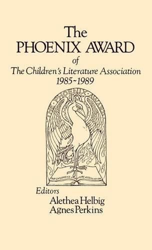 The Phoenix Award of the Children's Literature Association, 1985-1989 (Hardback)