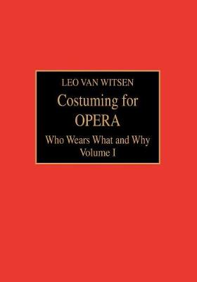 Costuming for Opera: Who Wears What and Why (Paperback)