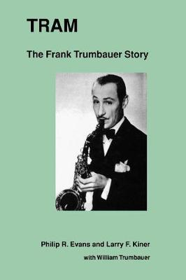 Tram: The Frank Trumbauer Story - Studies in Jazz 18 (Hardback)