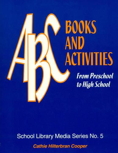 ABC Books and Activities: From Preschool to High School - School Library Media Series 5 (Paperback)