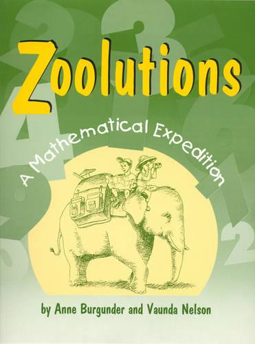 Zoolutions: A Mathematical Expedition With Topics for Grades 4 Through 8 - School Library Media Series (Paperback)