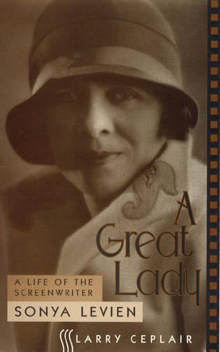 A Great Lady: A Life of the Screenwriter Sonya Levien - The Scarecrow Filmmakers Series 50 (Hardback)