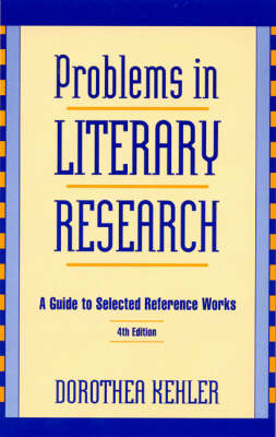 Problems in Literary Research: A Guide to Selected Reference Works (Hardback)